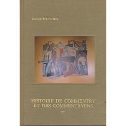 Histoire de Commentry et des Commentryens / Georges Rougeron | Rougeron, Georges