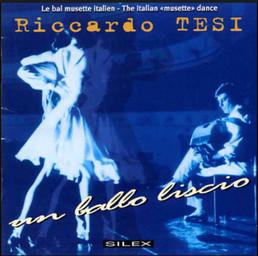 "Le Bal musette italien = The Italian ""musette"" dance : un ballo liscio / Riccardo Tesi, accordéon diatonique   Tesi, Riccardo. Interprète"