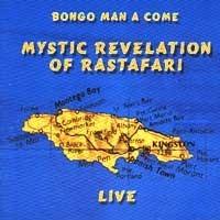 Bongo man a come : live / Mystic revelation of Rastafari |