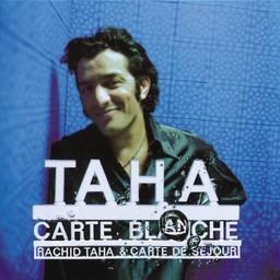 Carte blanche / Rachid Taha | Taha, Rachid. Interprète
