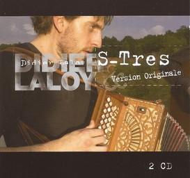 S-Tres - Version originales / Didier Laloy, accordéon diatonique | Laloy, Didier. Musicien