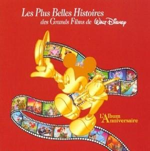 Les Plus belles histoires des grands films de Walt Disney : l'album anniversaire / Walt Disney   Disney, Walt. Interprète