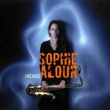 Uncaged / Sophie Alour   Alour, Sophie