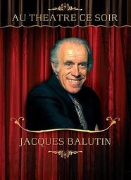 Au Théâtre ce soir : Jacques Balutin / Jacques Balutin | Balutin, Jacques. Acteur