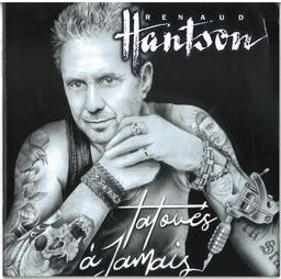 Tatoués à jamais / Renaud Hantson | Hantson, Renaud. Chanteur