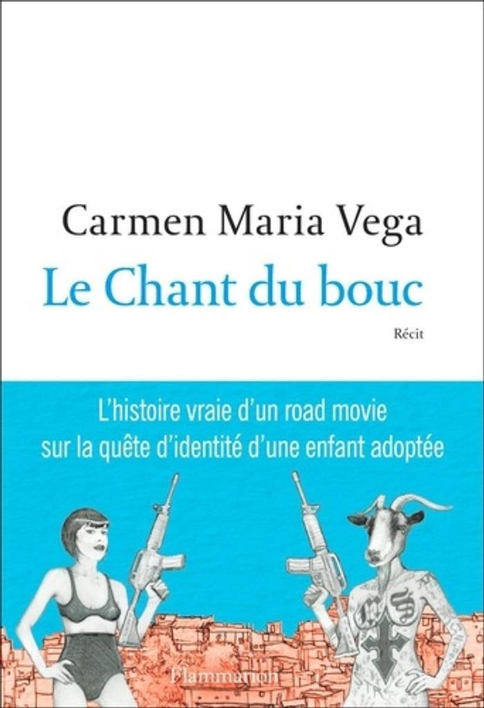 Le Chant du bouc : récit / Carmen Maria Vega |