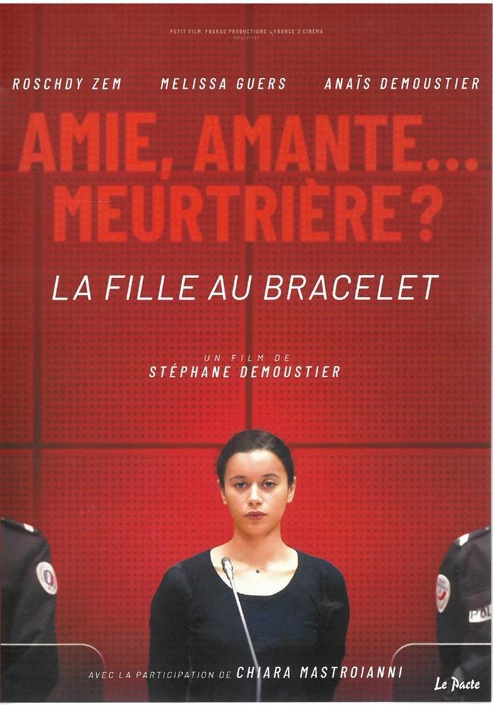 La Fille au bracelet / écrit et réalisé par Stéphane Demoustier |