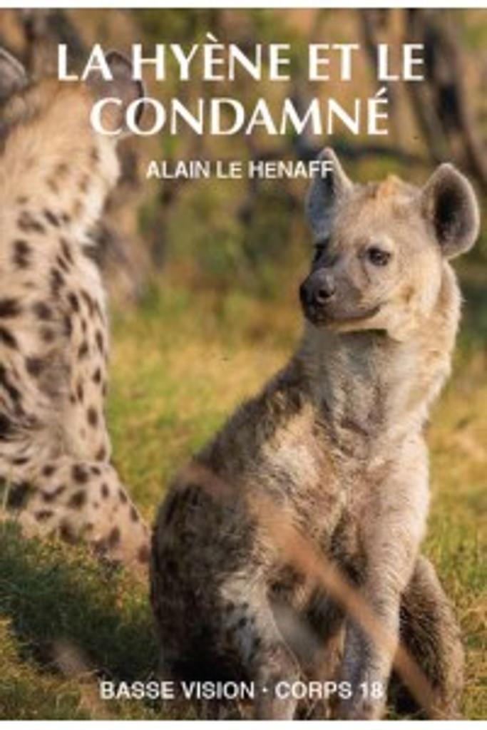La Hyène et le condamné / Alain le Henaff  