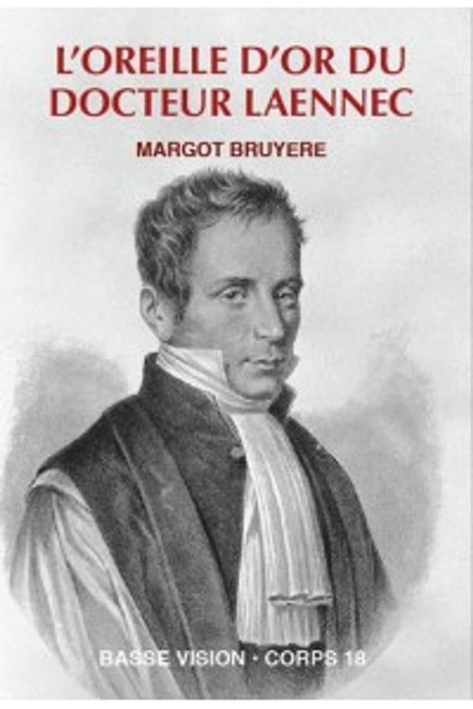 L' Oreille d'or du docteur Laennec : une révolution dans la médecine / Margot Bruyère  