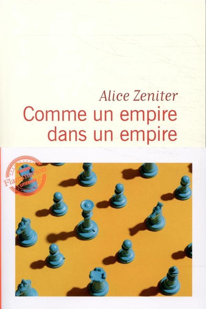 Comme un empire dans un empire / Alice Zeniter  