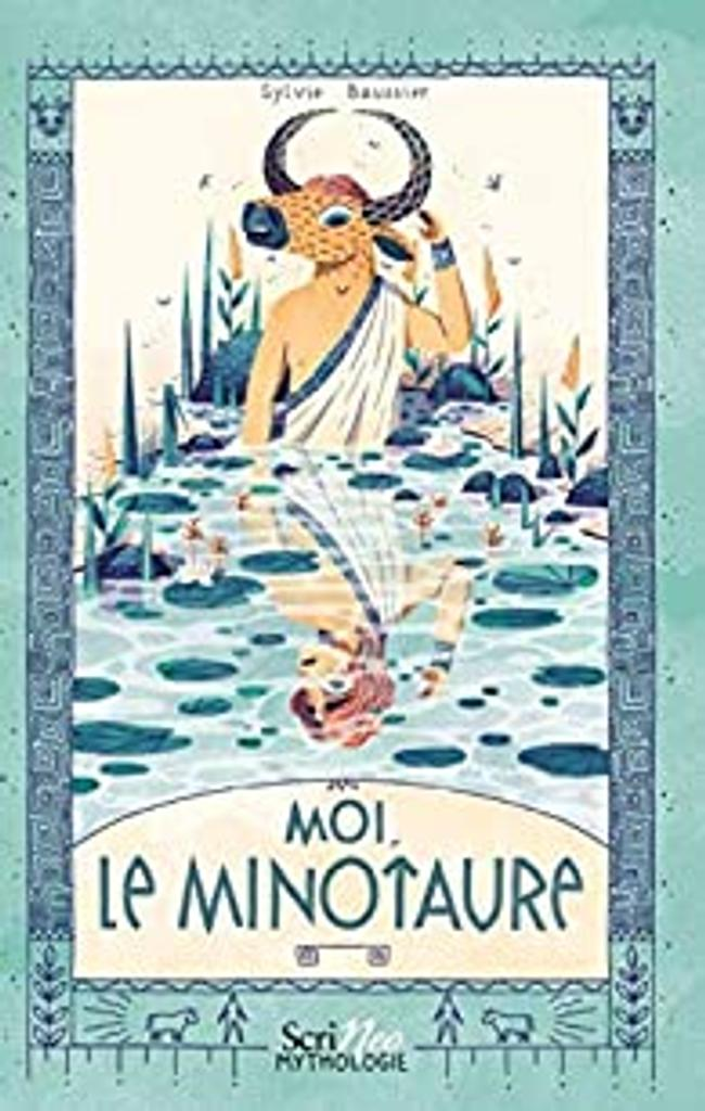 Moi, le Minotaure / Sylvie Baussier |