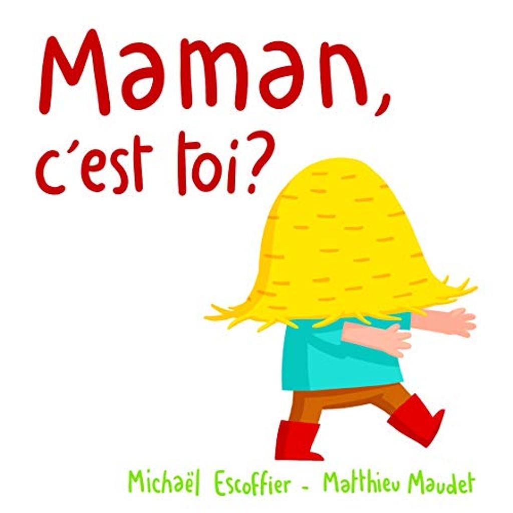 Maman, c'est toi ? / Michaël Escoffier |