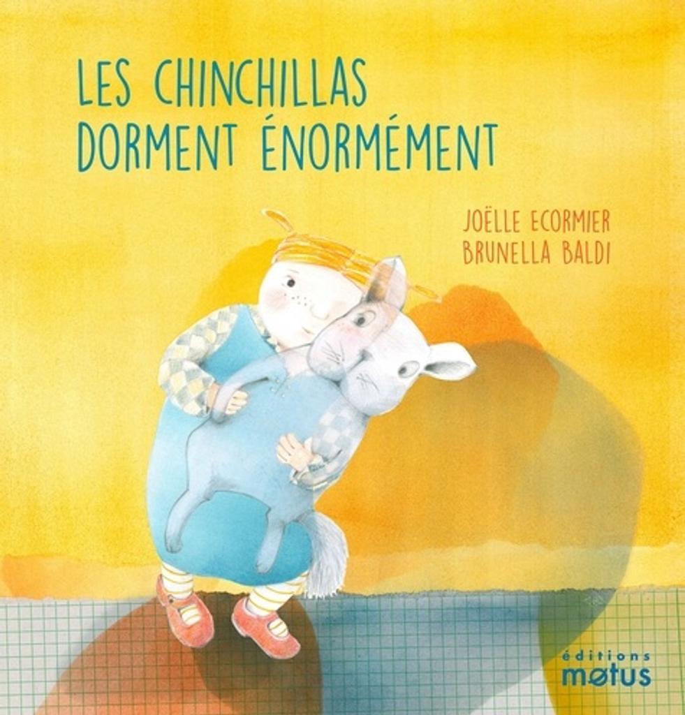 Les Chinchillas dorment énormément / Joëlle Ecormier |