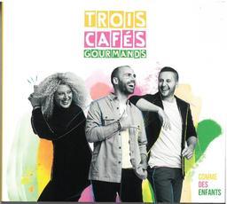 Comme des enfants / Trois Cafés Gourmands | Trois Cafés Gourmands. Chanteur. Musicien