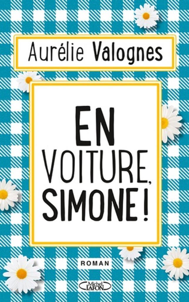 En voiture, Simone ! / Aurélie Valognes |