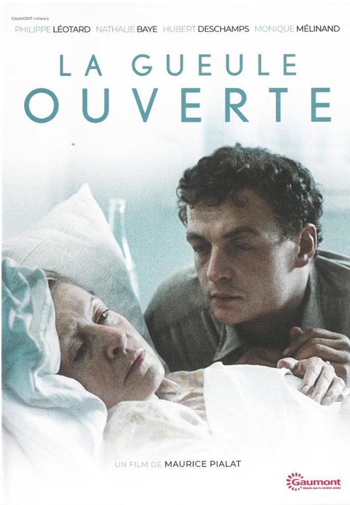 La Gueule ouverte / réalisé par Maurice Pialat |