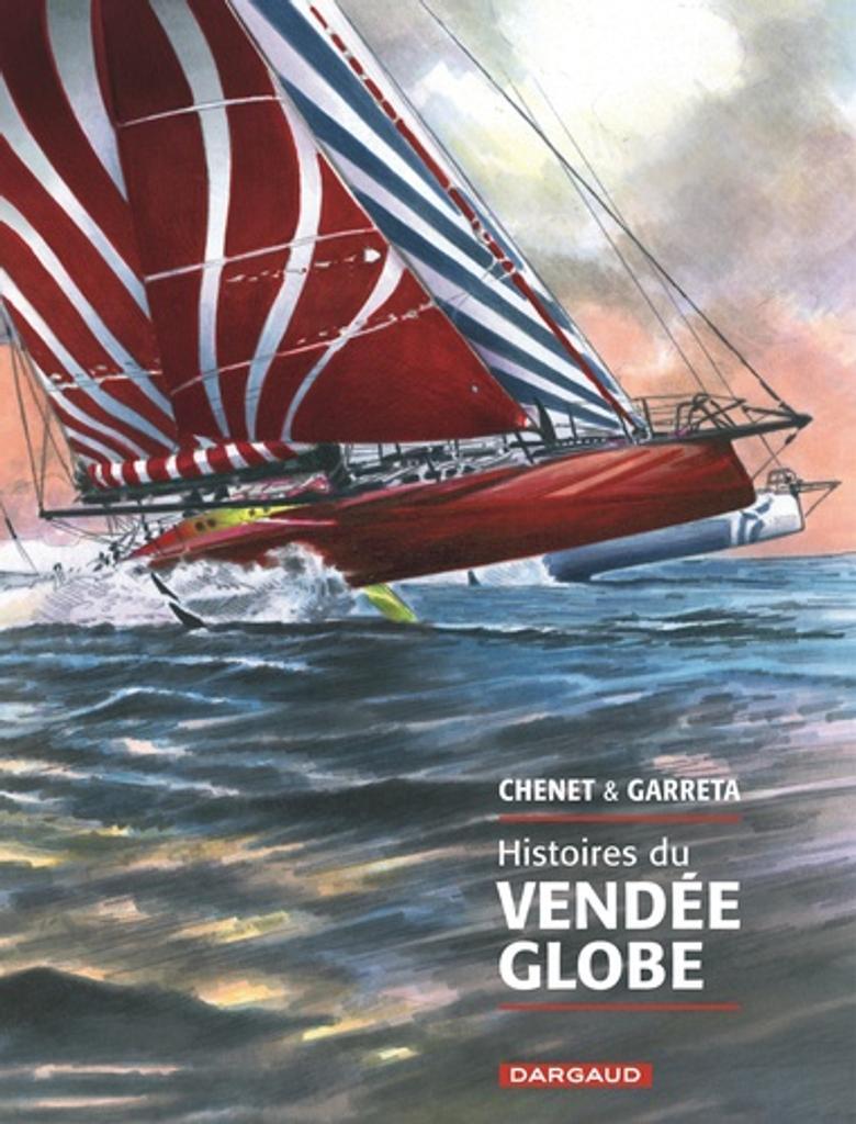 Histoires du Vendée Globe / scénario Alexandre Chenet |