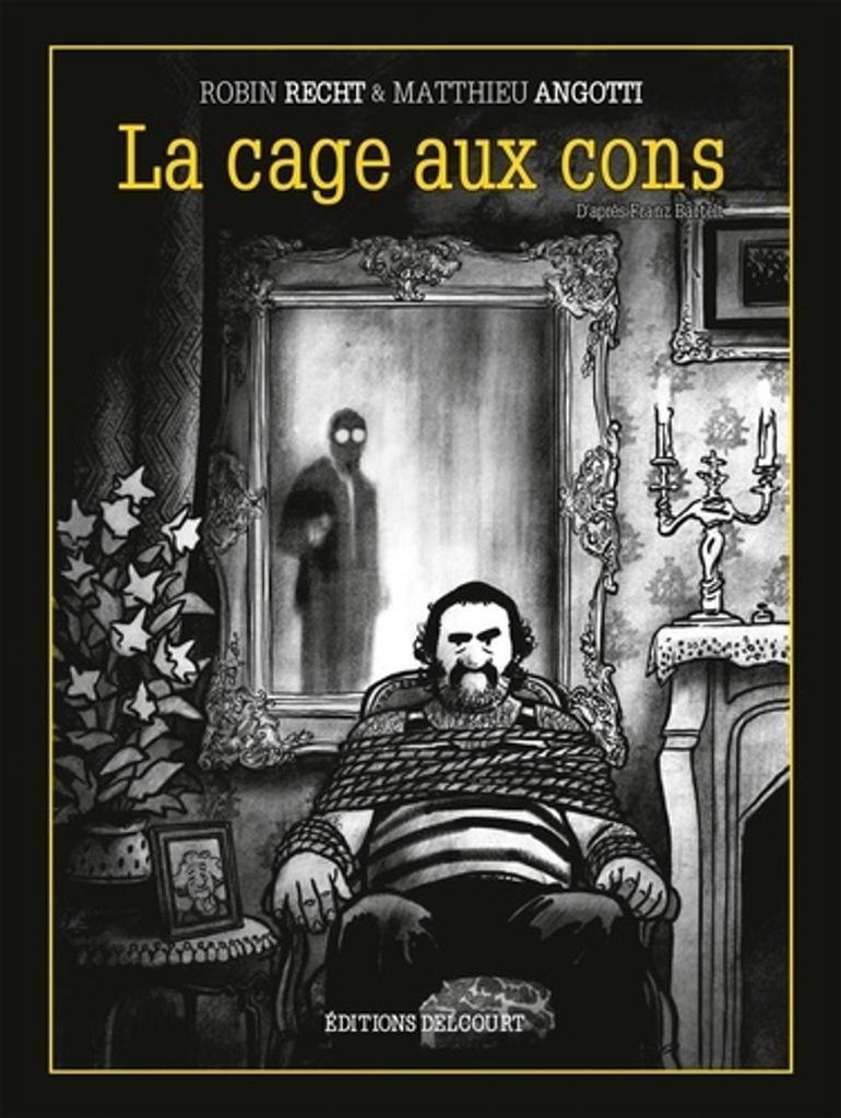 La Cage aux cons / Robin Recht & Matthieu Angotti |